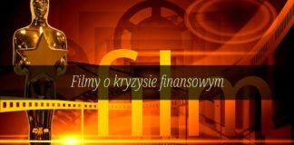 Filmy o kryzysie finansowym