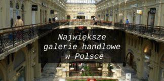 Największe galerie handlowe w Polsce