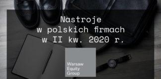 Nastroje w polskich firmach w II kw. 2020 r. wg. badania Warsaw Equity Group