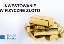 inwestowanie w fizyczne złoto
