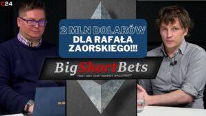 BigShortBets Rafała Zaorskiego