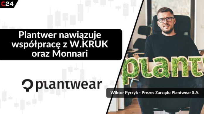Plantwear nawiązuje współpracę z W.KRUK oraz Monnari