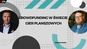 Crowdfunding w świecie gier planszowych