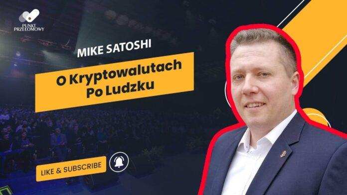 Mike Satoshi - O kryptowalutach po ludzku